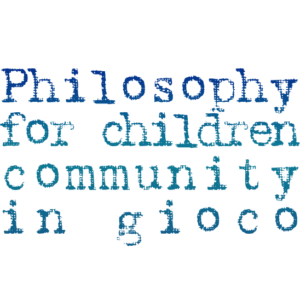 Philosophy for children in gioco