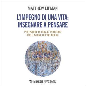 """30 novembre 2018 @ libreria Cluf, Udine: presentazione dell'autobiografia di M. Lipman """"L'impegno di una vita: insegnare a pensare"""" ed. Mimesis collana Passaggi"""